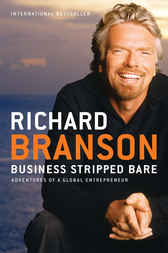 Business Stripped Bare by Richard Branson