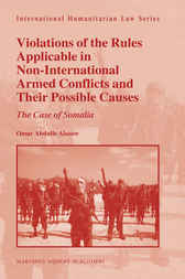 Violations of the Rules Applicable in Non-International Armed Conflicts and Their Possible Causes by Omar Abdulle Alasow