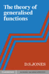 The Theory of Generalised Functions by D. S. Jones