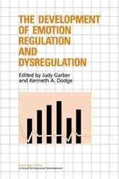 The Development of Emotion Regulation and Dysregulation by Judy Garber