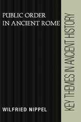 Public Order in Ancient Rome by Wilfried Nippel