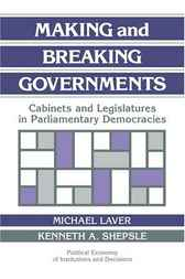 Making and Breaking Governments by Michael Laver