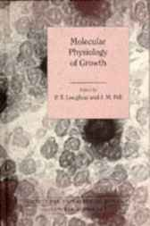 Molecular Physiology of Growth by P. T. Loughna