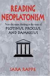 Reading Neoplatonism by Sara Rappe