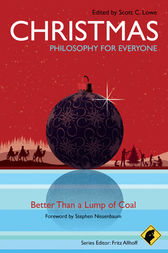 Christmas - Philosophy for Everyone by Fritz Allhoff