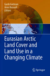 Eurasian Arctic Land Cover and Land Use in a Changing Climate by Garik Gutman