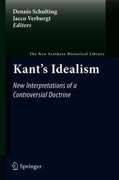 Kant's Idealism by Dennis Schulting