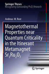Magnetothermal Properties near Quantum Criticality in the Itinerant Metamagnet Sr3Ru2O7 by Andreas W Rost
