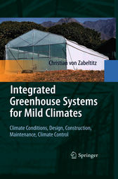 Integrated Greenhouse Systems for Mild Climates by Christian von Zabeltitz