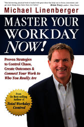 Master Your Workday Now: Proven Strategi by Michael Linenberger