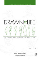 Drawn to Life: 20 Golden Years of Disney Master Classes Volume 1 by Walt Stanchfield