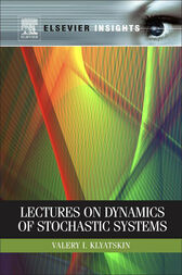 Lectures on Dynamics of Stochastic Systems by Valery I. Klyatskin