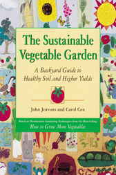 The Sustainable Vegetable Garden by John Jeavons