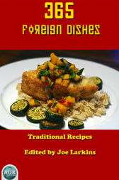 365 Foreign Dishes by Joe Larkins