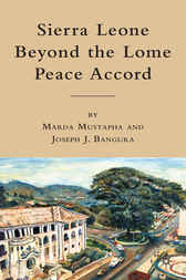 Sierra Leone beyond the Lome Peace Accord by Marda Mustapha