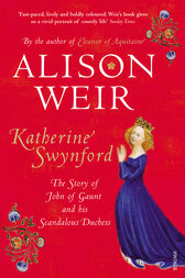 Katherine Swynford by Alison Weir