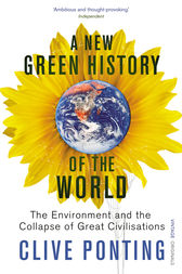 A New Green History Of The World by Clive Ponting