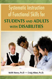 Systematic Instruction Of Functional Skills for Students And Adults with Disabilities by Keith Storey