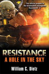 Resistance: A Hole in the Sky by William C. Dietz