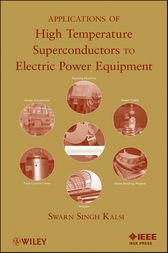 Applications of High Temperature Superconductors to Electric Power Equipment by Swarn S. Kalsi
