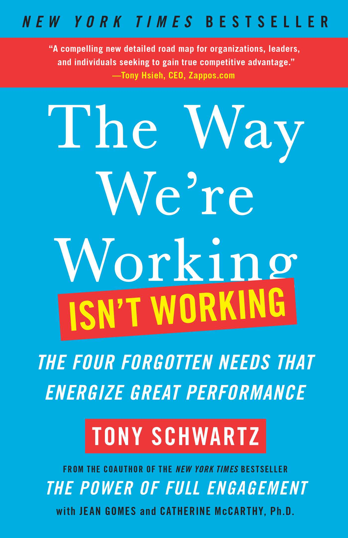 Download Ebook The Way We're Working Isn't Working by Tony Schwartz Pdf
