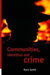 Communities, identities and crime by Basia Spalek