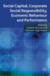 Social Capital, Corporate Social Responsibility, Economic Behaviour and Performance by Lorenzo Sacconi