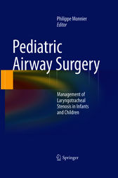 Pediatric Airway Surgery by Philippe Monnier