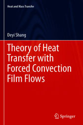 Theory of Heat Transfer with Forced Convection Film Flows by De-Yi Shang
