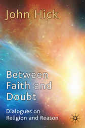 Between Faith and Doubt by John Hick