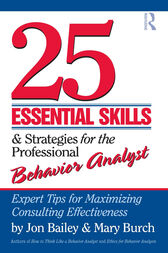 25 Essential Skills and Strategies for the Professional Behavior Analyst by Jon Bailey