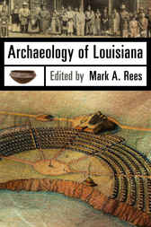 Archaeology of Louisiana by Mark A. Rees