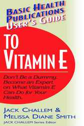 User's Guide to Vitamin E by Jack Challem
