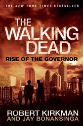 The Walking Dead: Rise of the Governor by Robert Kirkman