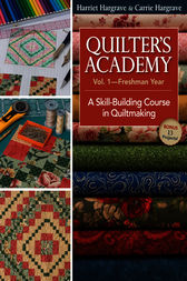 Quilters Academy Vol. 1 Freshman Year by Harriet Hargrave