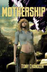 Mothership by Tony Chandler