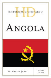 Historical Dictionary of Angola by W. Martin James