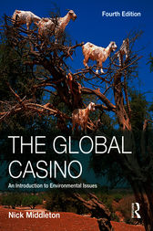 The Global Casino: An Introduction to Environmental Issues, Fourth Edition by Nick Middleton