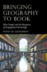 Bringing Geography to Book by Innes M. Keighren