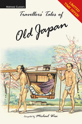 Traveller's Tales of the Old Japan by Michael Wise