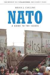 NATO: A Guide to the Issues by Brian Collins