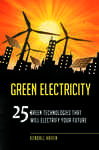 Green Electricity: 25 Green Technologies that Will Electrify Your future: 25 Green Technologies That Will Electrify Your Future