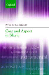 Case and Aspect in Slavic by Kylie R. Richardson