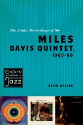 The Studio Recordings of the Miles Davis Quintet, 1965-68 by Keith Waters
