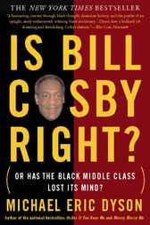 Is Bill Cosby Right? by Michael Eric Dyson