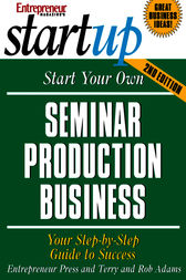 Start Your Own Seminar Production Business by Entrepreneur Press