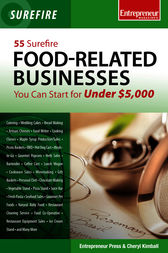 55 Surefire Food-Related Businesses You Can Start for Under $5000 by Entrepreneur Press