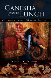 Ganesha Goes to Lunch by Kamla K. Kapur