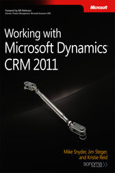 Working with Microsoft Dynamics® CRM 2011 by Mike Snyder