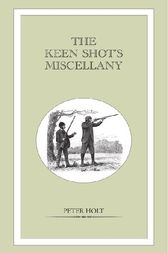 Keen Shot's Miscellany by Peter Holt